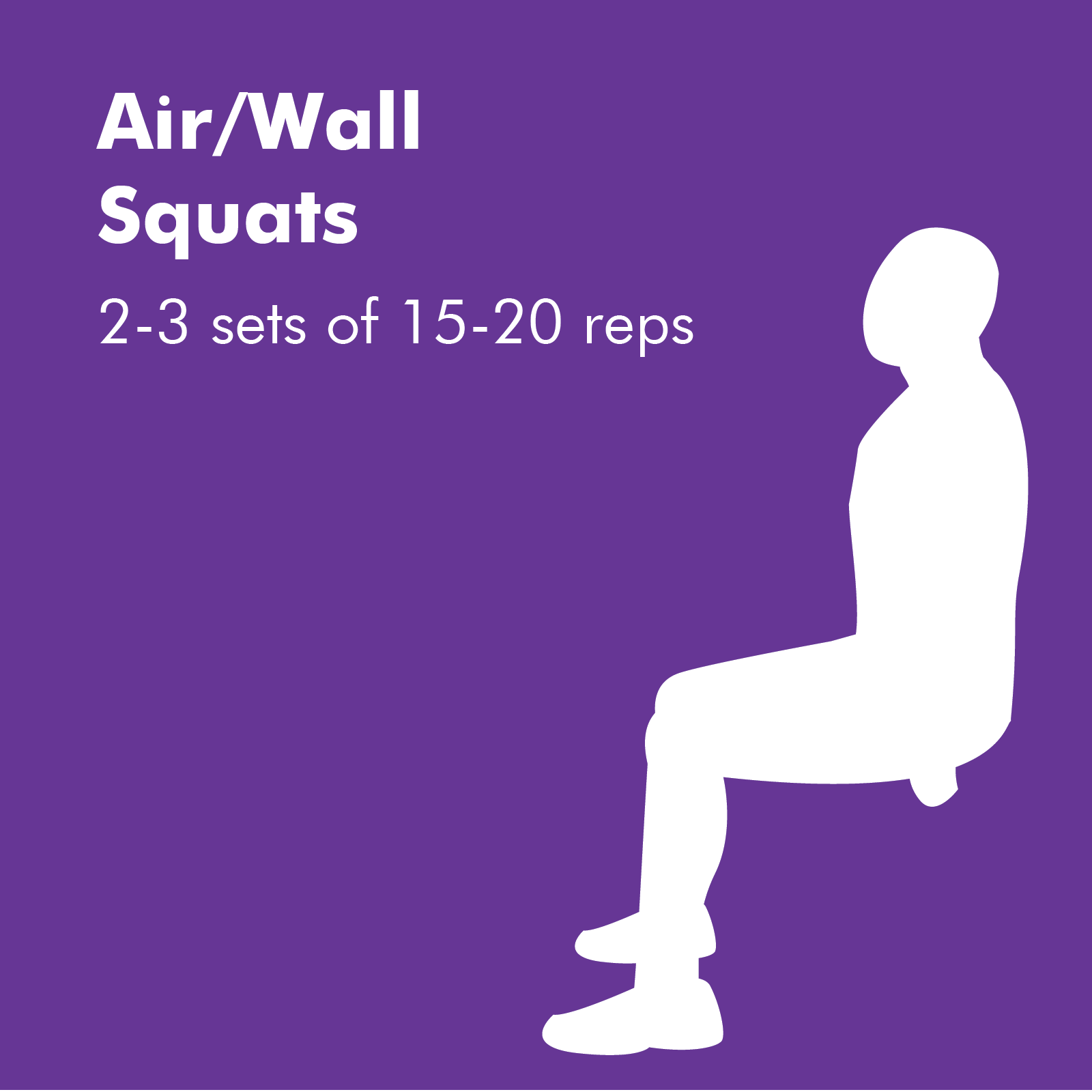 Air squats are good for working your lower body and activating your leg muscles if you can't go out to walk. You can do wall squats if air squats gets too exhausting.