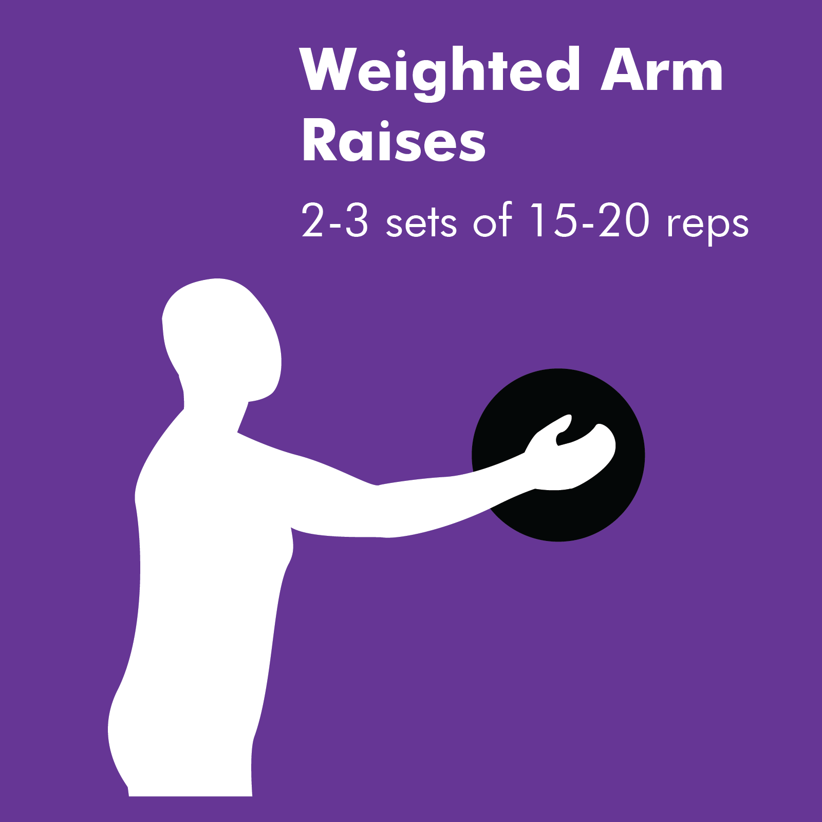 Arm raises are simple but, can quickly tire out your arms if you are using too much weight. Start out with something lightweight and slowly work your way up with heavier items like a gallon jug or even a medicine ball.